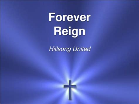 forever reign ppt forever reign hillsong united powerpoint