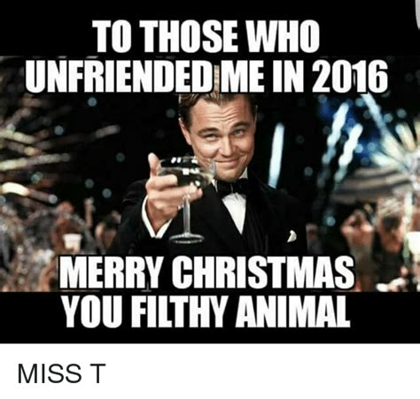 Merry Christmas You Filthy Animal Meme - 25 best memes about merry christmas you filthy animal