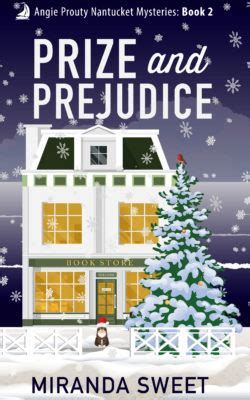 prize and prejudice a cozy mystery novel angie prouty nantucket mysteries books books miranda sweet author of cozy mystery books