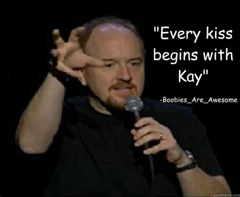 Louis Ck Meme - the gallery for gt if you dont like me quotes tumblr