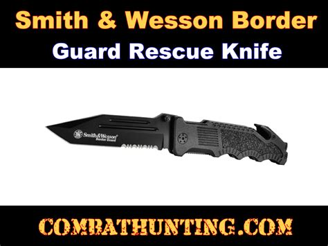 smith and wesson rescue knife 3096 pk smith wesson border guard rescue knife pocket