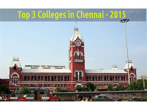 Top Mba Institutes In Chennai by Top 3 Colleges In Science Arts And Commerce In