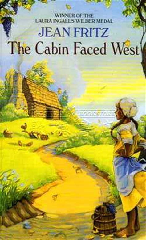 The Cabin Faced West the cabin faced west jean fritz paperback 059098098x