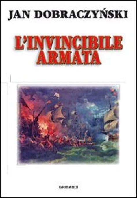 invincibile armada invincibile armata jan dobraczynski libro mondadori