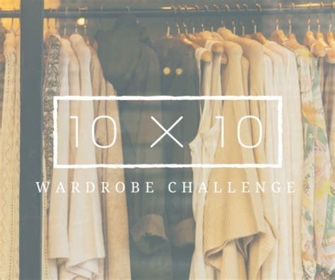 Wardrobe Challenge by 10 X 10 Wardrobe Challenge