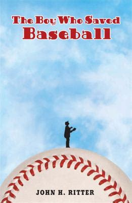 baseball for building boys to books the boy who saved baseball by h ritter reviews
