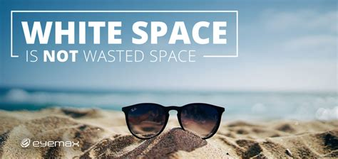 wasted space white space is not wasted space eyemax