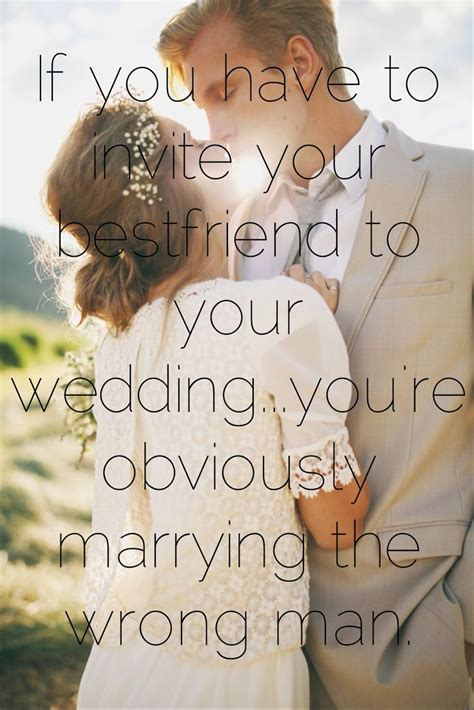 Wedding Quotes For Best Friend by Quot If You To Invite Your Bestfriend To Your Wedding