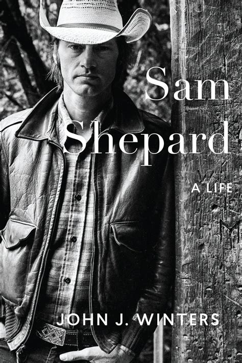 remembering sam shepard through photos and accomplishments