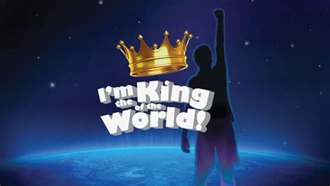 King Of The World i m the king of the world science day of