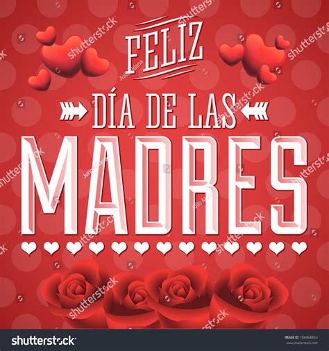 feliz dia de las madres card template feliz dia de las madres happy stock vector 188968853