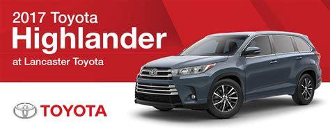 Lancaster Toyota Service 2017 Toyota Highlander Lancaster Pa Lancaster Toyota