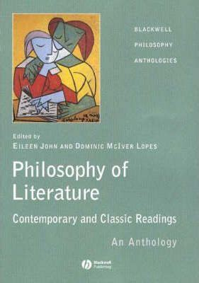 western philosophy an anthology 1405124784 the philosophy of literature dominic mciver lopes 9781405112086