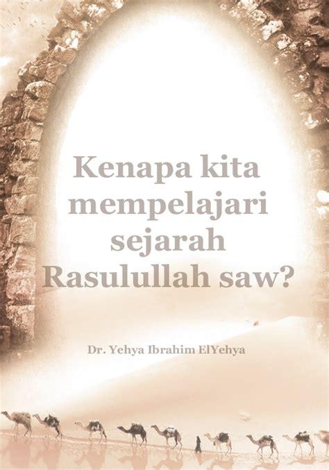 biography rasulullah saw kenapa kita mempelajari sejarah rasulullah saw