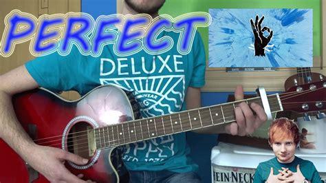 tutorial guitar perfect two c 243 mo tocar quot perfect quot ed sheeran guitarra f 193 cil tutorial