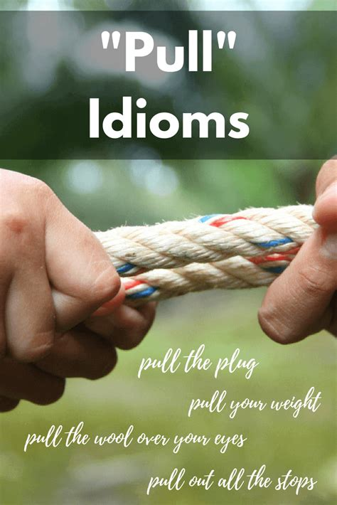 pull idioms pull  plug pull  weight