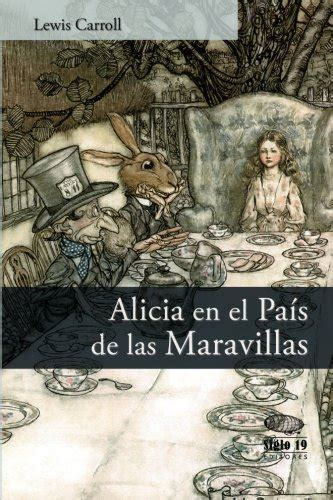 libro alicia en el pas alicia en el pa 237 s de las maravillas spanish edition reading length