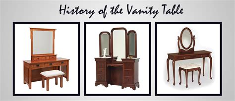 History Of Vanity by History Of The Vanity Table Timber To Table