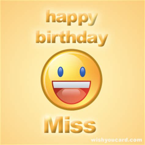 Happy Birthday Miss by Happy Birthday Miss Free E Cards