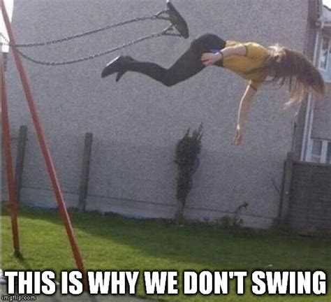 why swinging swing imgflip