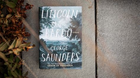 lincoln in the bardo a novel books book review lincoln in the bardo by george saunders npr