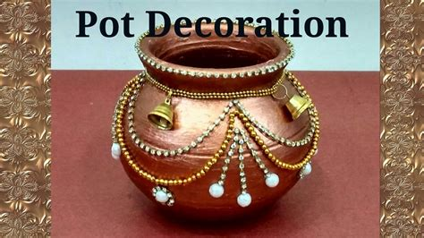 Pot Decoration by Pot Decoration Kalash Decoration Navratri Diwali