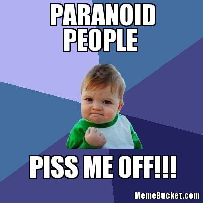 Paranoid Meme - paranoid memes image memes at relatably com