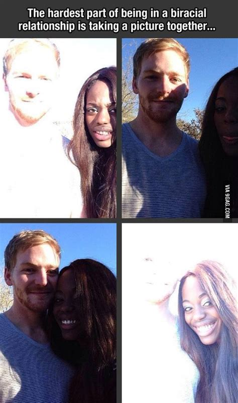 Interracial Relationship Memes - the hardest part of interracial dating taking a picture