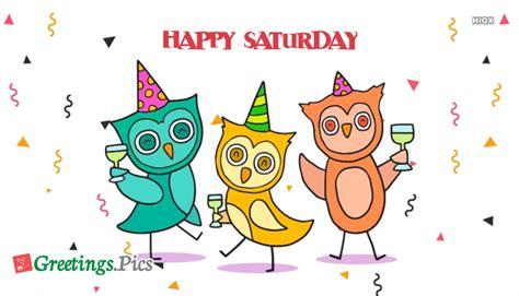 Saturday Ecards happy saturday greeting cards images