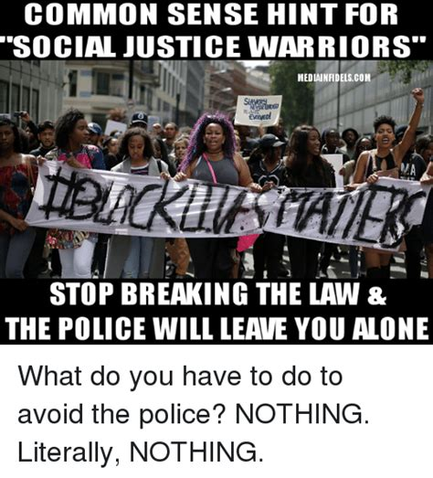 Stop Breaking The Law Meme - common sense hint for social justice warriors
