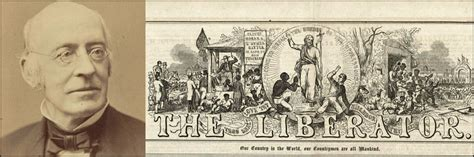 The Liberator by I Will Be Heard The Legacy Of William Lloyd Garrison And