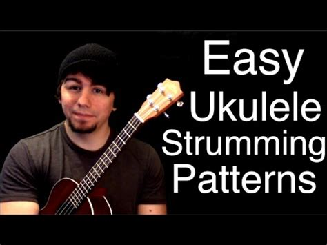 strumming pattern youtube 5 beginner ukulele strumming patterns youtube