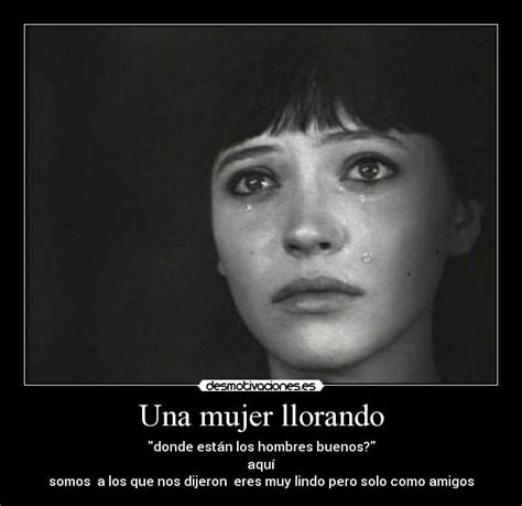 imagenes llorando por una mujer una mujer llorando desmotivaciones