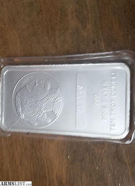 10 Ounce Silver Bar For Sale by Armslist For Sale 10 Ounce Silver Bar