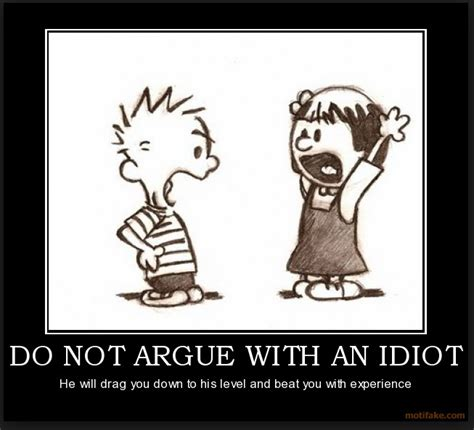 Argue Meme - pax on both houses do not argue with an idiot