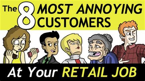 8 Most Annoying In The by Working Retail Quotes Quotesgram