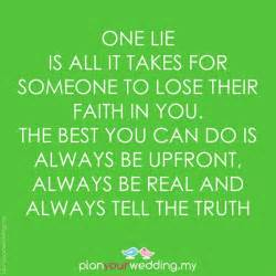 One lie is all it takes for someone to lose their faith in you the