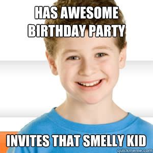 Awesome Birthday Memes - has awesome birthday party invites that smelly kid good