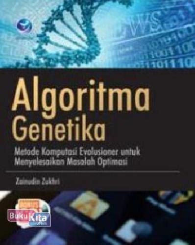 bukukita algoritma genetika metode komputasi evolusioner untuk menyelesaikan masalah