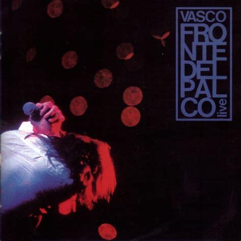 elenco album vasco fronte palco live