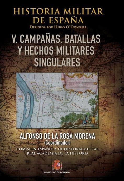 historia militar de espa 209 a v ca 209 as batallas y hechos militares singulares