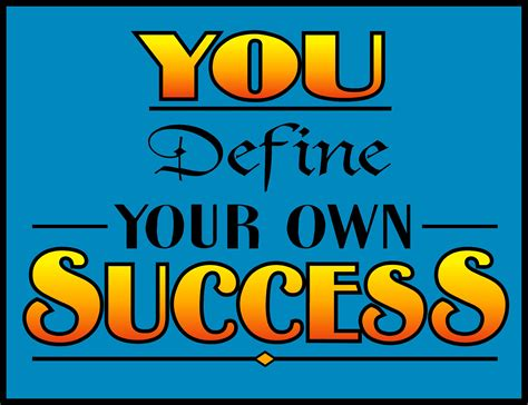 A Of Your Own you define your own success