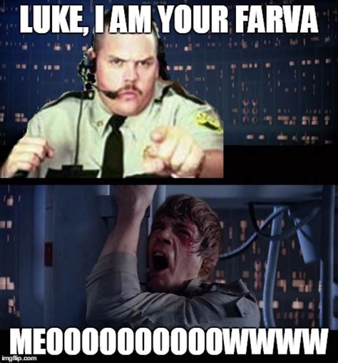 Super Troopers Meme - super troopers farva meme www imgkid com the image kid