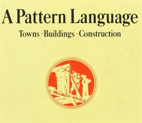 a pattern language towns buildings construction center for environmental structure a pattern language by christopher alexander