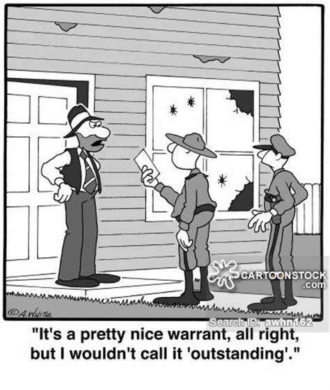 All Arrests And Search Warrants Require Warrant And Comics Pictures From Cartoonstock