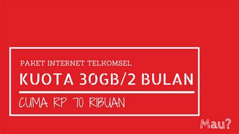 trik paket internet murah kartu as trik paket internet murah telkomsel 30 gb rp 70 ribu