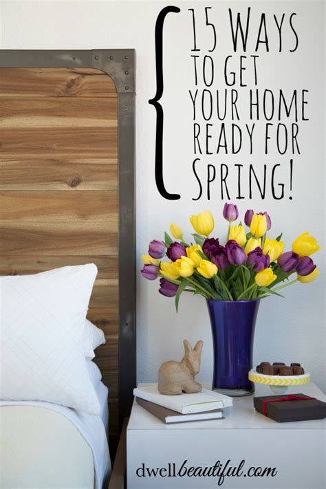 get your home ready for spring 15 ways to get your home ready for spring dwell beautiful