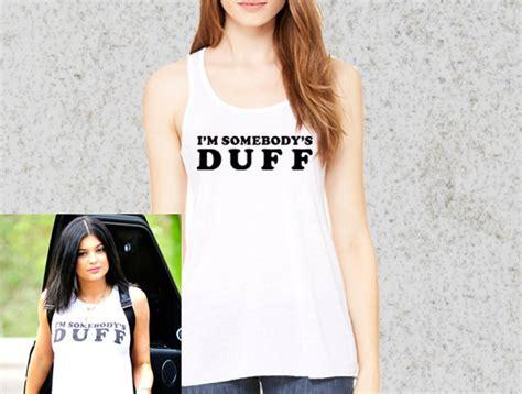 Duff Tank i m somebody s duff flowy tank slogan popular slogan stylish razorback