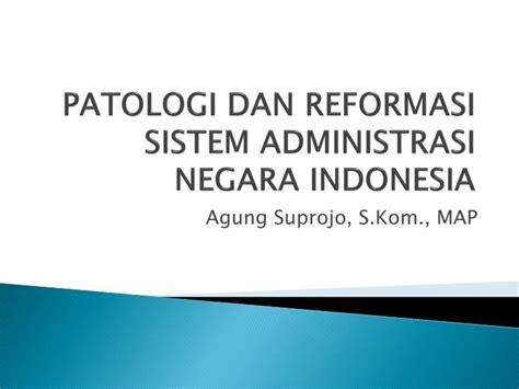 Revitalisasi Administrasi Negara Reformasi Birokrasi ppt patologi dan reformasi sistem administrasi negara