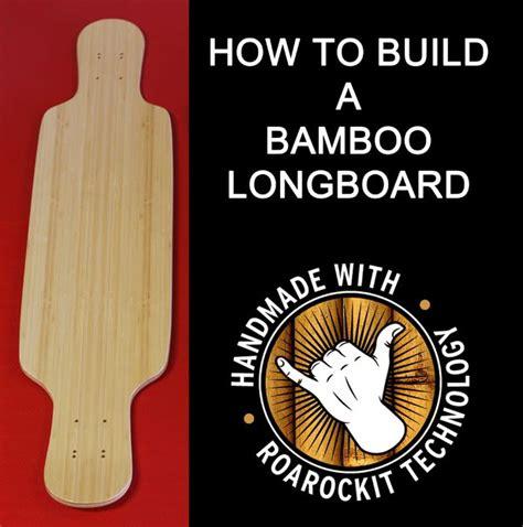 build a bamboo longboard